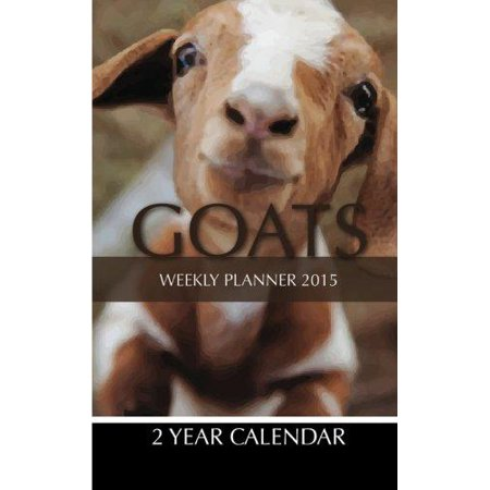 Goats Weekly Planner 2015  2 Year Calendar