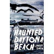 Haunted Daytona Beach (Hardcover)