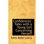 Confidences : Talks with a Young Girl Concerning Herself