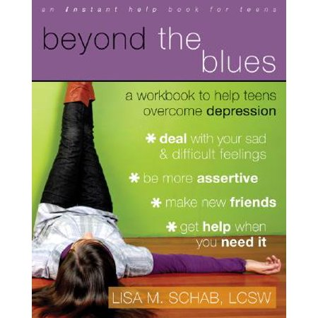Beyond the Blues : A Workbook to Help Teens Overcome