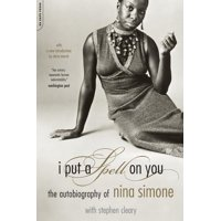 I Put A Spell On You : The Autobiography Of Nina Simone