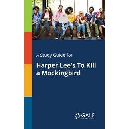A Study Guide for Harper Lee's to Kill a (Study Guide For To Kill A Mockingbird Answers)