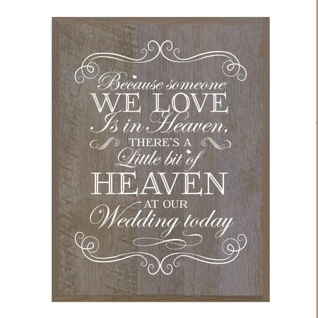 LifeSong Milestones Memorial Sympathy Plaque - Because Someone We Love Is In Heaven (wedding memorial) (Wedding Memorial)