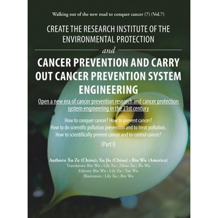 Carry System - Create the Research Institute of the Environmental Protection and Cancer Prevention and Carry out Cancer Prevention System Engineering - eBook