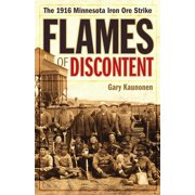 Flames of Discontent : The 1916 Minnesota Iron Ore Strike