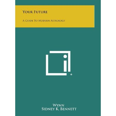 Your Future: A Guide to Modern Astrology - image 1 de 1