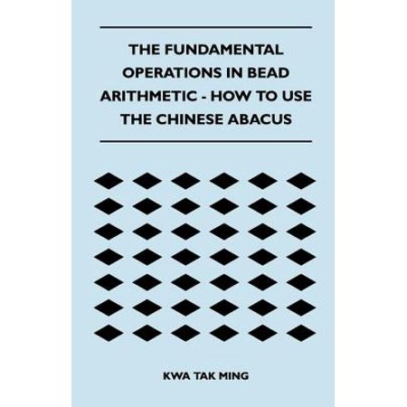 The Fundamental Operations in Bead Arithmetic - How to Use the Chinese Abacus - eBook