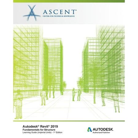 Autodesk Revit 2019 : Fundamentals for Structure (Imperial Units): Autodesk  Authorized Publisher