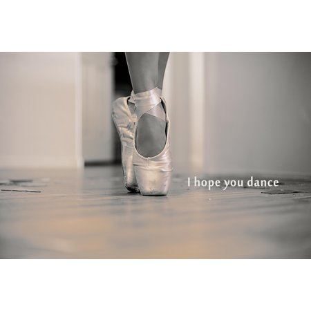 I Hope You Dance Ballet Shoes Motivational Photo Art Print Poster 18X12 Inch
