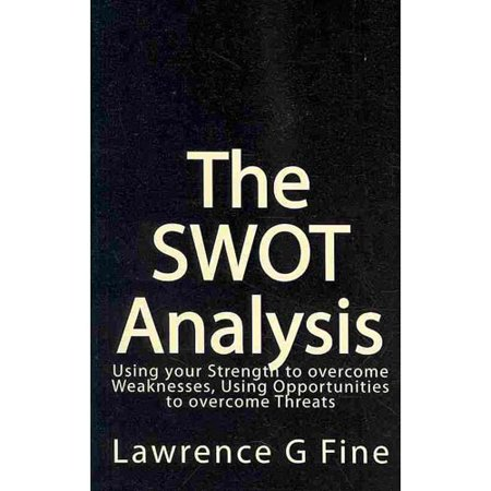 The Swot Analysis  Using Your Strength To Overcome Weaknesses  Using Opportunities To Overcome Threats