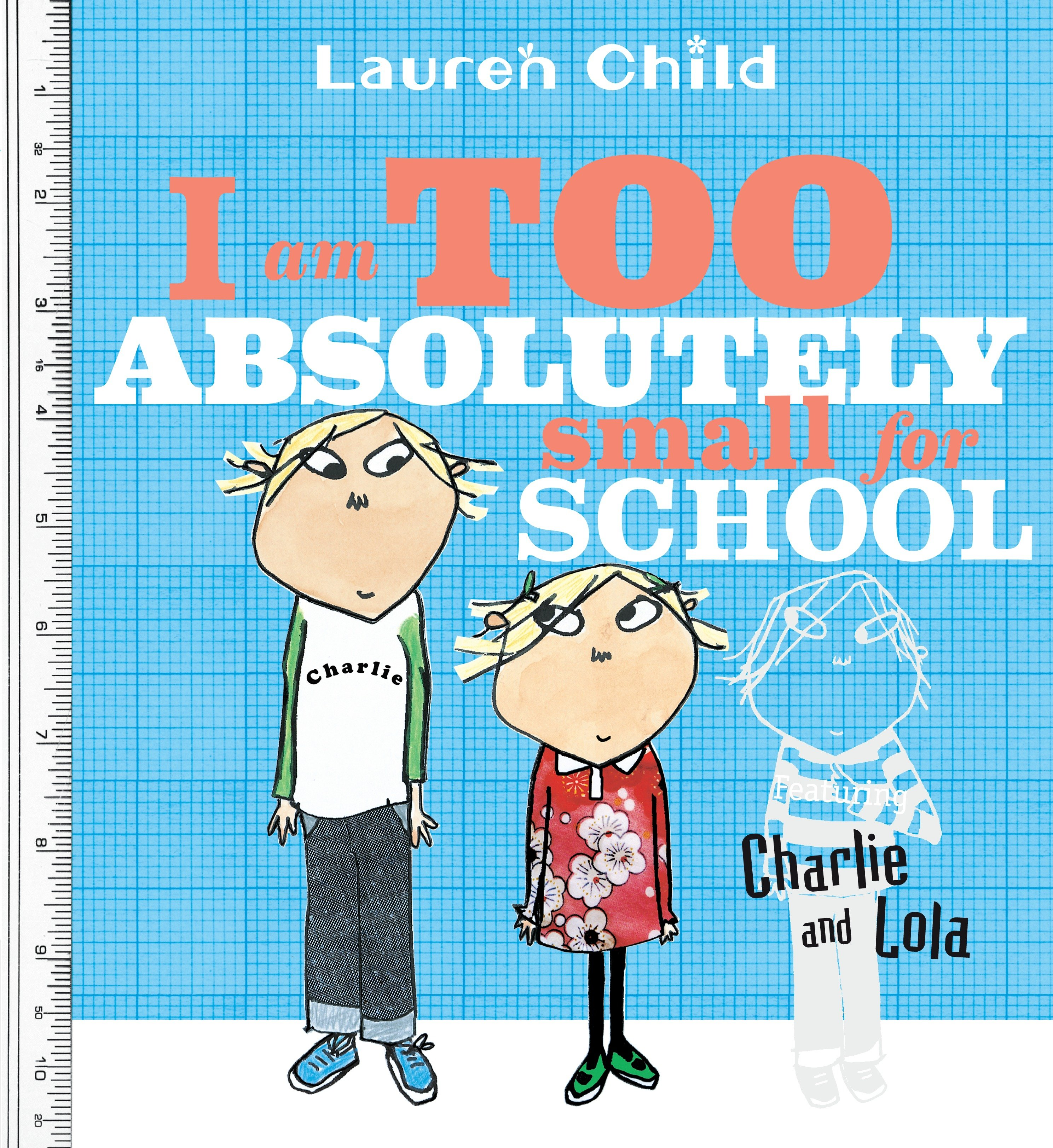 I Am Too Absolutely Small for School (Paperback)