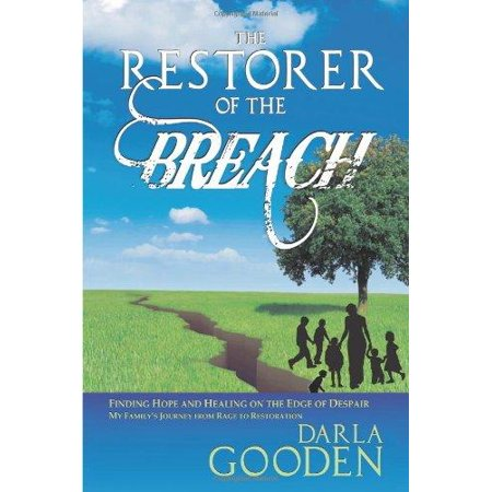 The Restorer of the Breach: Finding Hope and Healing on the Edge of Despair