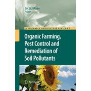 Sustainable Agriculture Reviews: Organic Farming, Pest Control and Remediation of Soil Pollutants (Paperback)