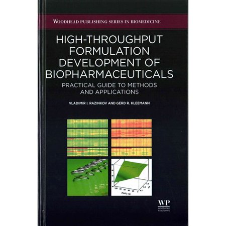 High Throughput Formulation Development Of Biopharmaceuticals  Practical Guide To Methods And Applications