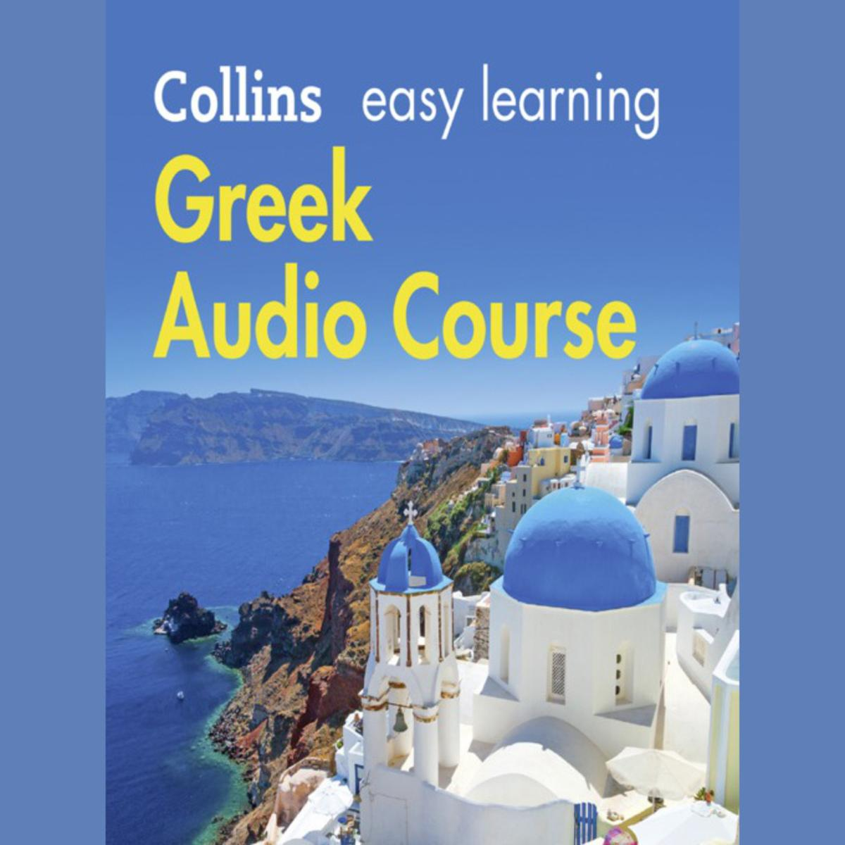 Easy Learning Greek Audio Course: Language Learning the easy way with Collins (Collins Easy Learning Audio Course) - Audiobook