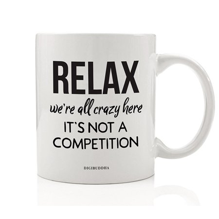 Funny Work Mug Relax We're All Crazy Here Craziness Coffee Gift Idea Office Coworker Staff Workplace Birthday Christmas Holiday Party Job Company Boss Present 11oz Ceramic Tea Cup by Digibuddha DM0683](Holiday Office Party Ideas)