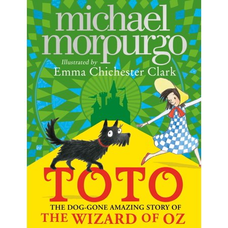 Toto: The Dog-Gone Amazing Story of the Wizard of Oz - eBook (Toto From Wizard Of Oz)