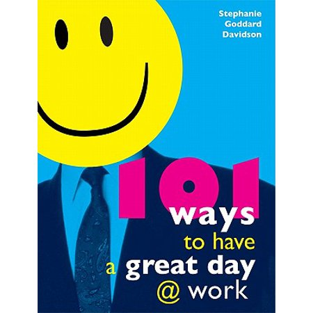 101 Ways to Have a Great Day at Work - eBook (Have A Nice Day At Work Text)