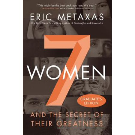 7 Women : And the Secret of Their Greatness