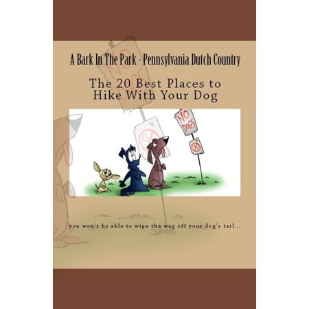 A Bark In The Park-Pennsylvania Dutch Country: The 20 Best Places To Hike With Your Dog -