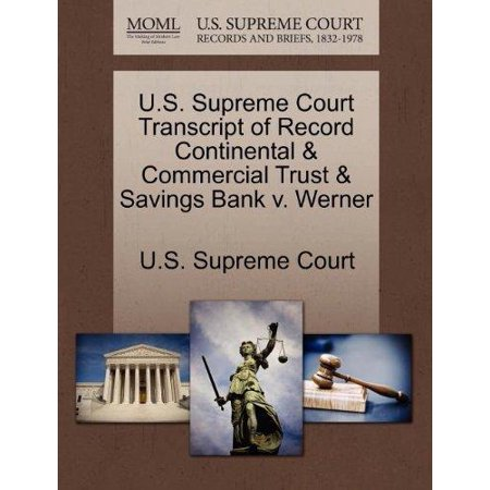 U S  Supreme Court Transcript Of Record Continental   Commercial Trust   Savings Bank V  Werner
