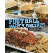 Football Party Recipes : Delicious Ideas for the Big Event