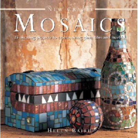 New Crafts: Mosaics - 25 Exciting Projects To Create, Using Glass, Tiles And Marble (Hardcover)