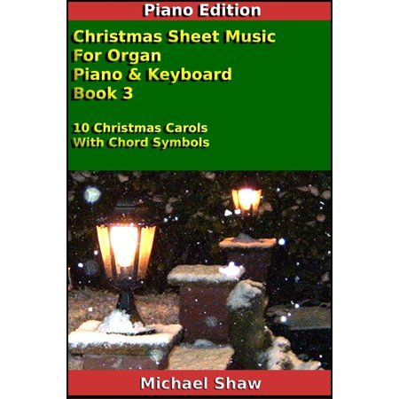 Christmas Sheet Music For Organ Piano & Keyboard Book 3 - (Michael In The Bathroom Piano Sheet Music)