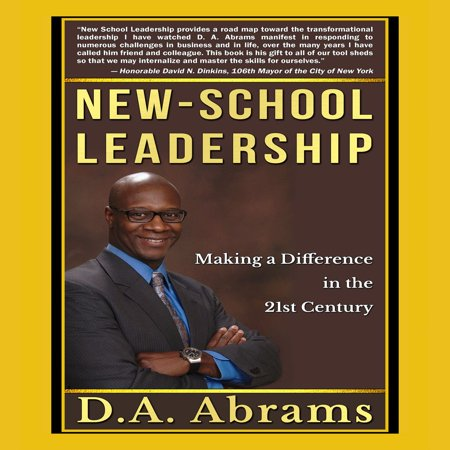 New-School Leadership: Making a Difference in the 21st Century -