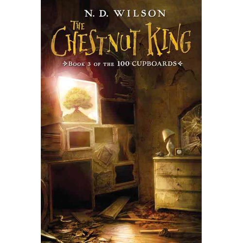 The Chestnut King : Book 3 of the 100 Cupboards