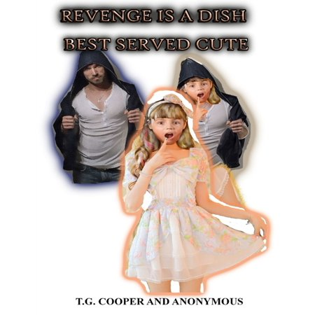 Revenge Is a Dish Best Served Cute - eBook