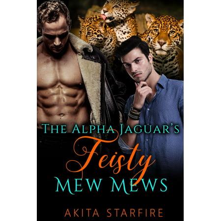 The Alpha Jaguar's Feisty Mew Mews - eBook