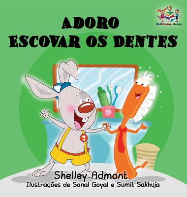 I Love to Brush My Teeth : Portuguese Language Children's Book