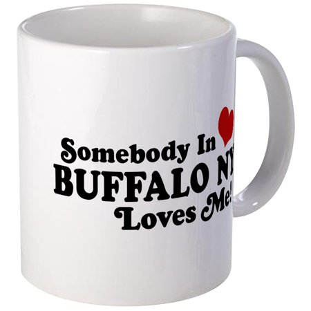 CafePress - Somebody In Buffalo NY Loves Me Mug - Unique Coffee Mug, Coffee Cup CafePress