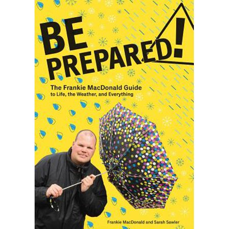 Be Prepared : The Frankie MacDonald Guide to Life, the Weather, and
