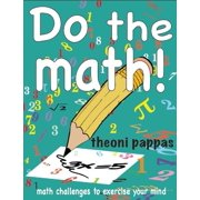 Do the Math!: Math Challenges to Exercise Your Mind (Paperback)