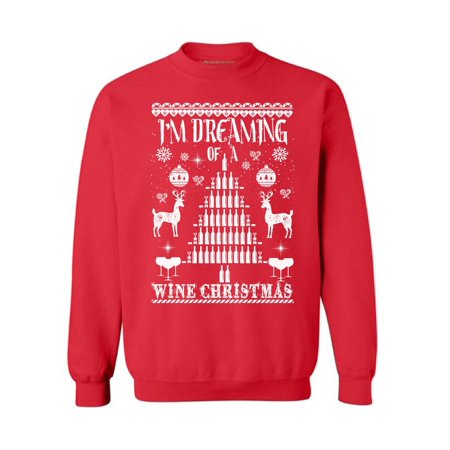 Wine Christmas Sweater.Awkward Styles I M Dreaming Of A Wine Christmas Sweater Christmas Sweatshirt Wine Christmas Sweater Wine Christmas Sweatshirt For Men And For Women
