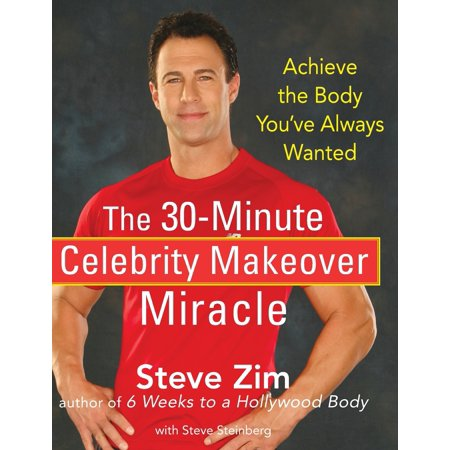 The 30-Minute Celebrity Makeover Miracle : Achieve the Body You've Always (6 Week Body Makeover Body Type Quiz)
