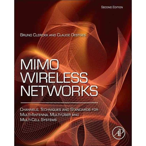 MIMO Wireless Networks: Channels, Techniques and Standards for Multi-Antenna, Multi-User and Multi-Cell Systems