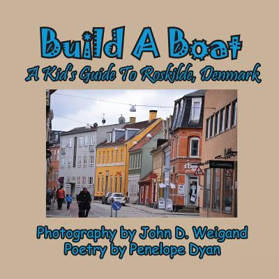 Build a Boat, a Kid's Guide to Roskilde, Denmark
