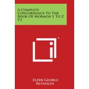 A Complete Concordance to the Book of Mormon L to Z V2