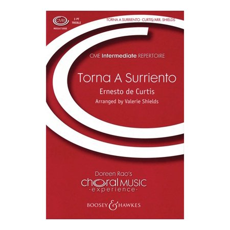 Curtis Instruments (Boosey and Hawkes Torna a Surriento (Come Back to Sorrento) SSA composed by Ernesto de Curtis arranged by Valerie Shields )