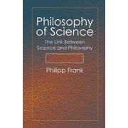 Philosophy of Science : The Link Between Science and Philosophy