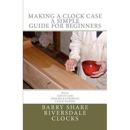 Making a Clock Case: A Simple Guide for Beginners