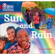 Collins Big Cat Phonics for Letters and Sounds: Sun and Rain : Band 02b/Red B (Paperback)