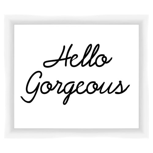 PTM Hello Gorgeous Giclee Framed Textual Art