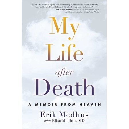 My Life After Death : A Memoir from Heaven