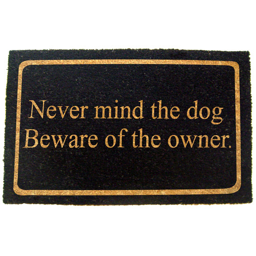 Geo Crafts, Inc Never Mind the Dog Beware of the Owner Doormat