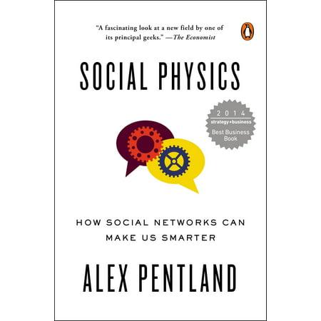 Social Physics : How Social Networks Can Make Us