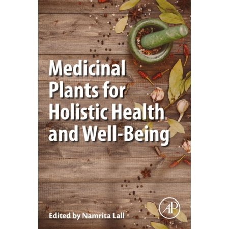 Medicinal Plants for Holistic Health and Well-Being - eBook